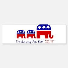 I'm Raising My Kids Right Bumper Bumper Bumper Sticker