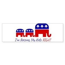 I'm Raising My Kids Right Bumper Bumper Sticker