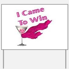 I Came To Win (2) Yard Sign