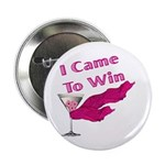 "I Came To Win (2) 2.25"" Button (10 pack)"
