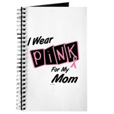 I Wear Pink For My Mom 8 Journal