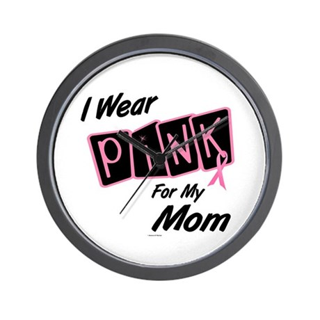 I Wear Pink For My Mom 8 Wall Clock