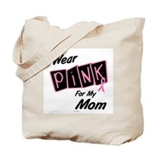 I Wear Pink For My Mom 8 Tote Bag