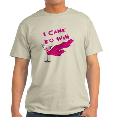 I Came To Win (3) Light T-Shirt