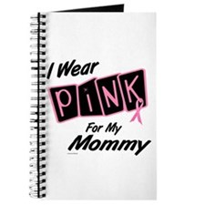 I Wear Pink For My Mommy 8 Journal