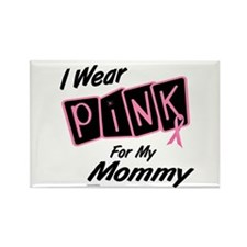 I Wear Pink For My Mommy 8 Rectangle Magnet