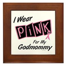 I Wear Pink For My Godmommy 8 Framed Tile