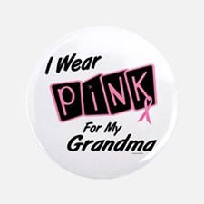 "I Wear Pink For My Grandma 8 3.5"" Button (100 pack"