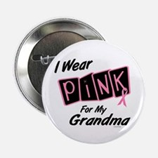 "I Wear Pink For My Grandma 8 2.25"" Button (10 pack"