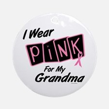 I Wear Pink For My Grandma 8 Ornament (Round)