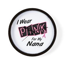 I Wear Pink For My Nana 8 Wall Clock