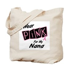 I Wear Pink For My Nana 8 Tote Bag