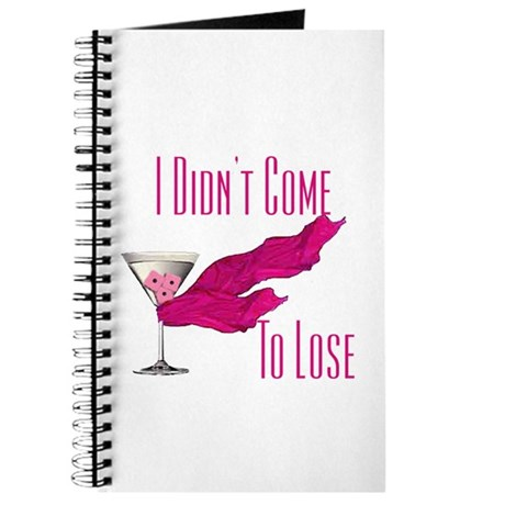 I Didn't Come to Lose! Journal