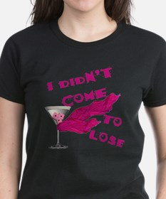 Didn't Come To Lose (2) Tee