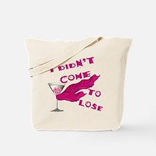 Didn't Come To Lose (2) Tote Bag