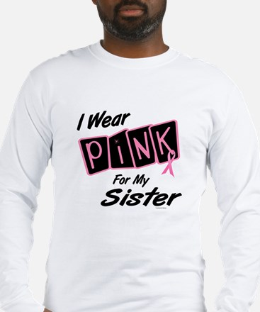 I Wear Pink For My Sister 8 Long Sleeve T-Shirt
