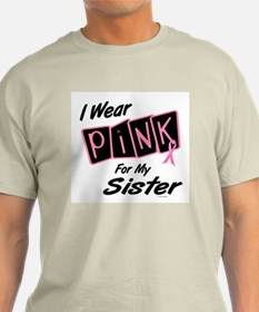 I Wear Pink For My Sister 8 T-Shirt