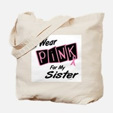 I Wear Pink For My Sister 8 Tote Bag