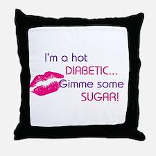 I'M A HOT DIABETIC GIMME SUGAR Throw Pillow
