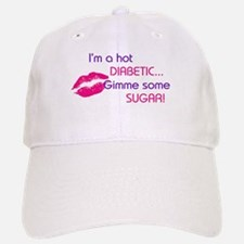 I'M A HOT DIABETIC GIMME SUGAR Baseball Baseball Cap