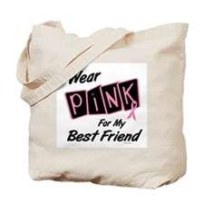 I Wear Pink For My Best Friend 8 Tote Bag