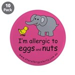 "I'm allergic to eggs andnuts- 3.5"" Button (10"