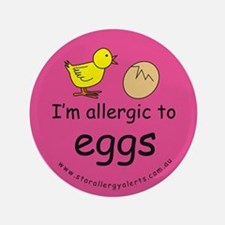 "I'm allergic to eggs-pink 3.5"" Button"