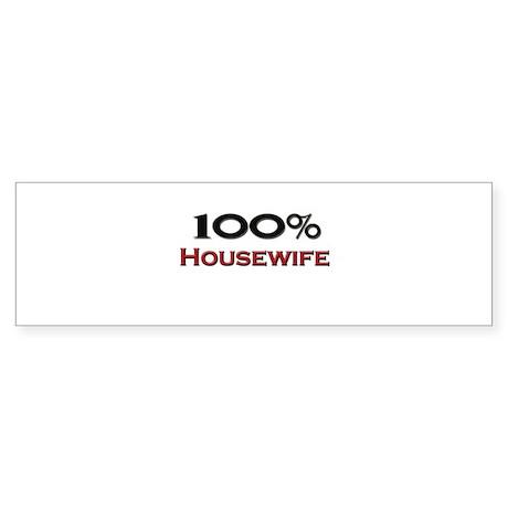 100 Percent Housewife Bumper Sticker