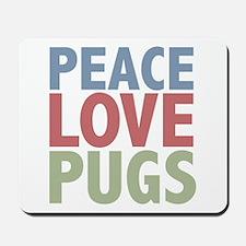 Peace Love Pugs Mousepad