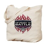 I'm Ready To Battle Tote Bag