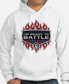 I'm Ready To Battle Hoodie