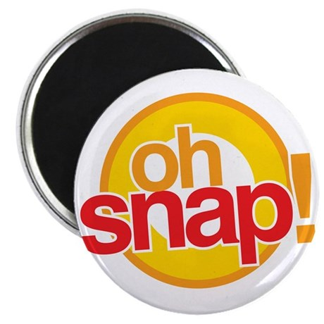 Oh Snap! Magnet