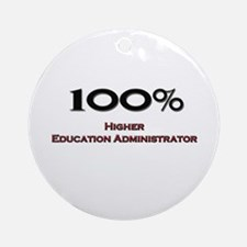 100 Percent Higher Education Administrator Ornamen