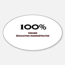 100 Percent Higher Education Administrator Decal