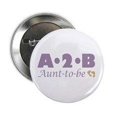 """Aunt to Be 2.25"""" Button"""