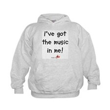 I've Got The Music In Me Hoodie