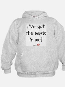 I've Got The Music In Me Hoody