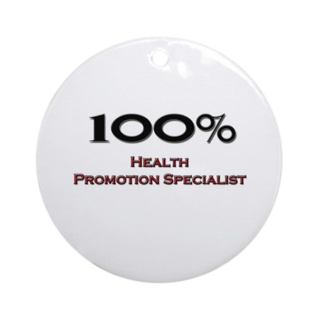 100 Percent Health Promotion Specialist Ornament (