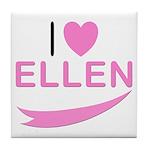 I Love Ellen Tile Coaster