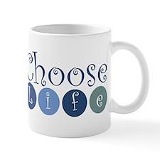 Choose Life (circles) Mug
