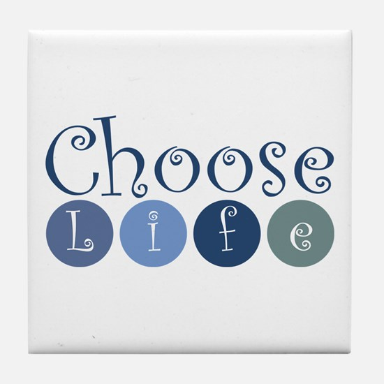 Choose Life (circles) Tile Coaster