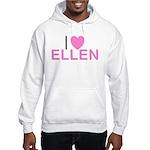 I Love Ellen Hooded Sweatshirt
