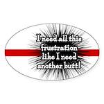 Frustration Oval Sticker (10 pk)