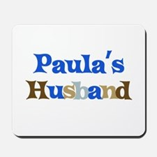 Paula's Husband Mousepad