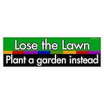 Lose the Lawn. Plant a Garden bumper sticker