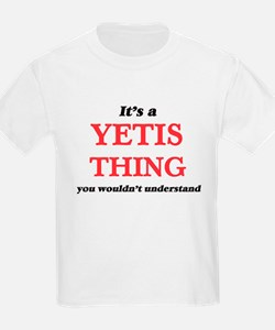 It's a Yetis thing, you wouldn't u T-Shirt