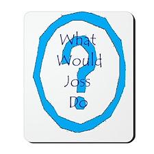 What Would Joss Do? Mousepad