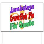 Jambalaya, Crawfish Pie, File Yard Sign