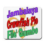 Jambalaya, Crawfish Pie, File Mousepad