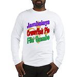 Jambalaya, Crawfish Pie, File Long Sleeve T-Shirt